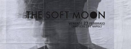 THE SOFT MOON (opening SARIN from Berlino) in concerto al Lanificio 25 di Napoli