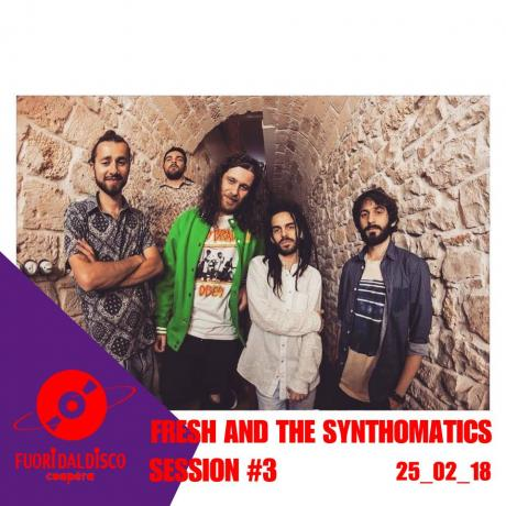 FUORI DAL DISCO_Session#3_Fresh and the Synthomatics LIVE