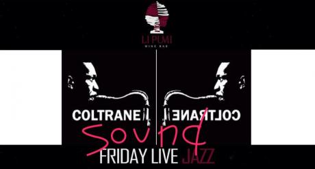 Friday Live Jazz- Coltrane Sound- Music of John Coltrane