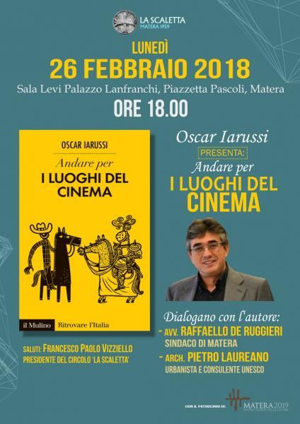 """Presentazione libro """"Andare per i luoghi del cinema"""" di Oscar Iarussi"""