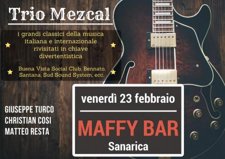 Trio Mezcal - venerdì 23 febbraio @Maffy Bar Sanarica