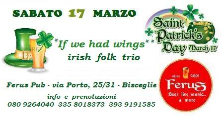 "S. PATRIK's Day con  ""If we had Wings ""  Irish Folk Trio"