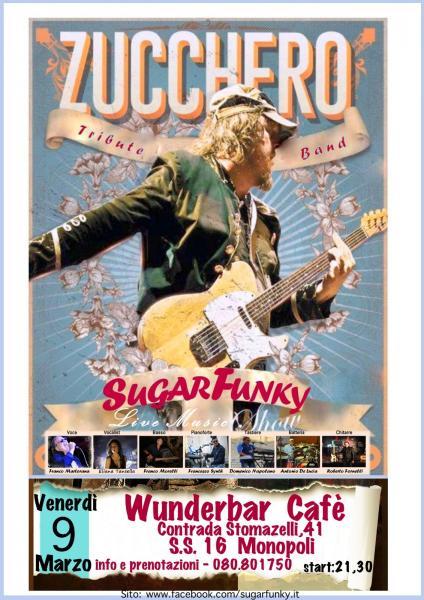"""MUSICA LIVE WUNDERBARCAFE'  PRESENTA:  SUGAR FUNKY Tribute Band per una serata   di puro """"Zucchero"""""""