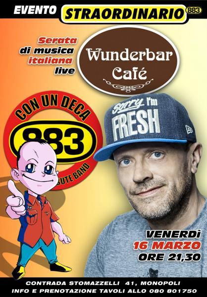 Musica live Wunderbarcafe' Presenta: con un Deca 883 Tribute Band