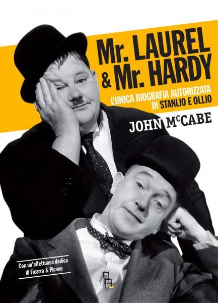 """Prossimamente…""""Mr Laurel & Mr Hardy"""" L'unica biografia autorizzata su Stanlio e Ollio firmata da John McCabe con un'affettuosa dedica di Ficarra e Picone"""