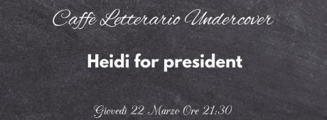 Heidi for president