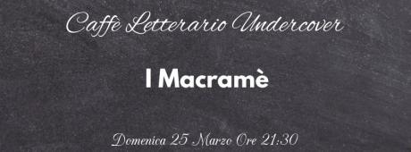 I Macramè - Viaggio nella canzone d'autore italiana