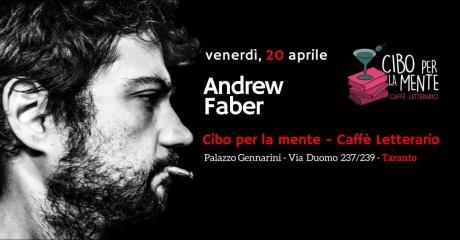 Andrew Faber a Taranto - Cibo per la Mente [Caffè Letterario]