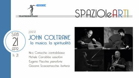 JOHN COLTRANE - La musica, la spiritualità -  Jazz