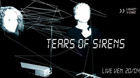 Tears of Sirens live al Cabaret Voltaire
