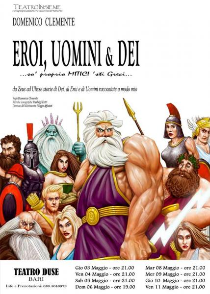 Eroi, Uomini & Dei