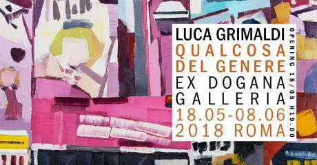 """Ex Dogana Galleria presenta """"Qualcosa del genere"""" mostra personale di Luca Grimaldi"""