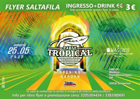 Venerdi 25 maggio party tropical opening garden @ VIII Talento (Modugno) c/0 Wagon8