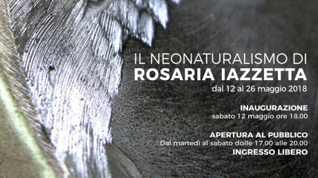 Il Neonaturalismo di Rosaria Iazzetta
