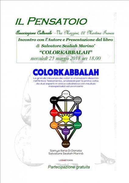 """Incontro con l'Autore e Presentazione del libro  di  Salvatore Sealiah Marino'  """"COLORKABBALAH"""""""