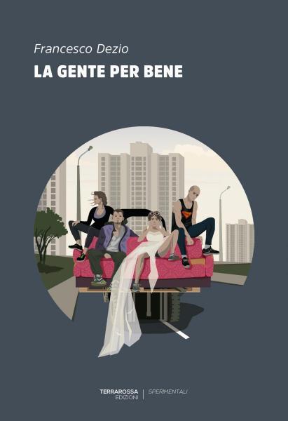 Presentazione_La gente per bene_Francesco Dezio per TerraRossa edizioni