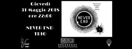 Never End Trio live @Room 21 Speakeasy