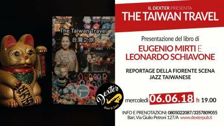 Il Dexter presenta: The Taiwan Travel