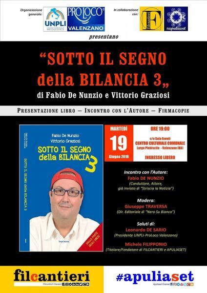 """VALENZANO: Presentazione del libro """"SOTTO IL SEGNO della BILANCIA 3"""" di Fabio De Nunzio e Vittorio Graziosi."""