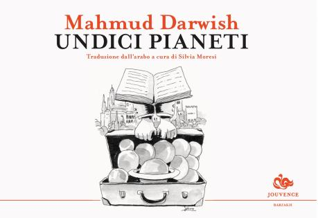 """Presentazione di """"Undici Pianeti"""" di Mahmud Darwish"""