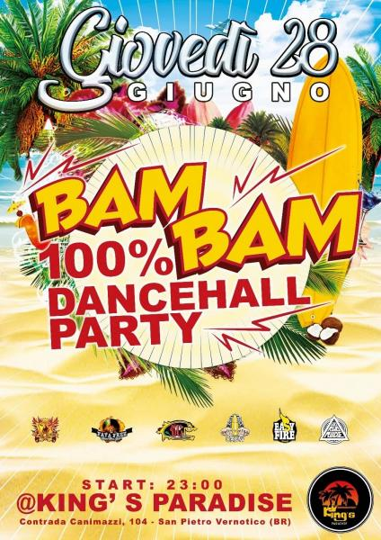 28/06★Bam Bam★100% Dancehall Party ''Summer Edition Vol.2 ""