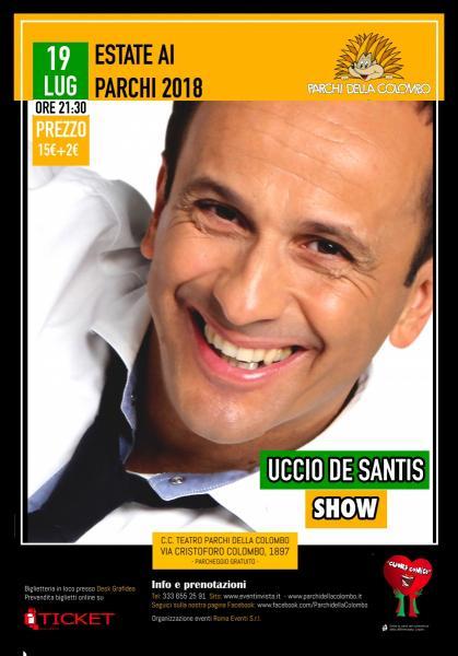 Uccio De Santis Show ai Parchi della Colombo