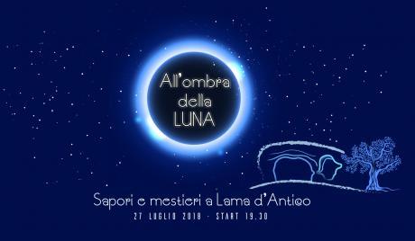 All'ombra della luna: sapori e mestieri a Lama d'Antico