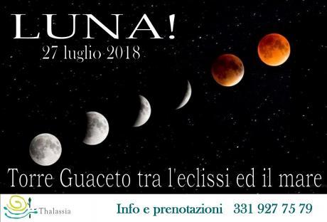 LUNA! Torre Guaceto tra l'eclissi e il mare