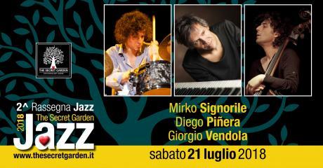 JAZZ in The Secret Garden: Mirko Signorile - Diego Piñera -  Giorgio Vendola