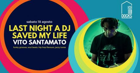 Last night a dj saved my life – Vito Santamato Dj Set