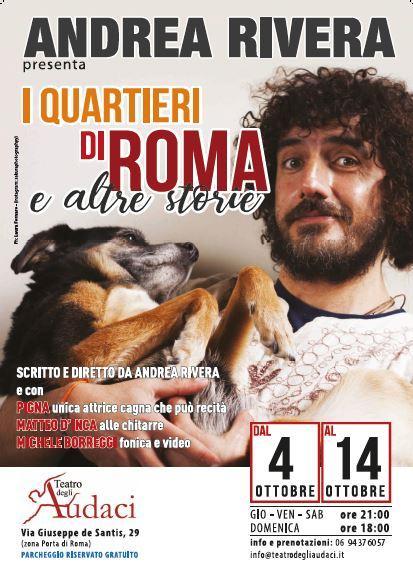 """Sarà Andrea Rivera a recidere il nastro della sesta stagione del Teatro degli Audaci con lo spettacolo """"I quartieri di Roma ed altre storie…"""""""