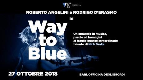 Way To Blue | Officina degli Esordi - Bari