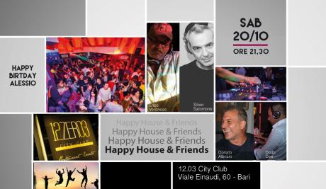 Sab 20/10_Happy House & Friends