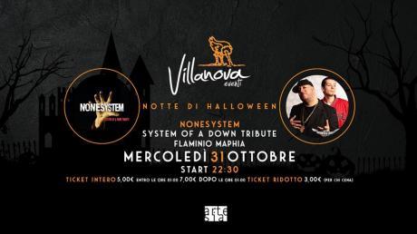 Halloween Night con Nonesystem in concerto (System Of A Down Tribute) + Flaminio Maphia in concerto + Double Zone Dj Set ... Festa in maschera!