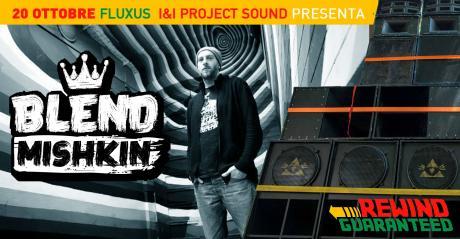 I&I Project Sound ospita Blend Mishkin