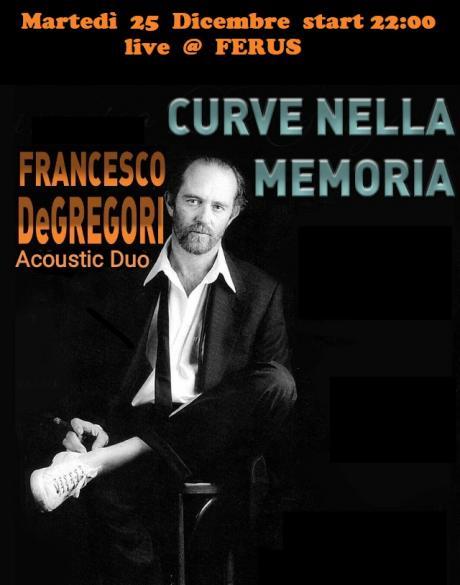 """Francesco De Gregori - un tributo con il duo """"CURVE NELLA MEMORIA"""" live @ FERUS"""