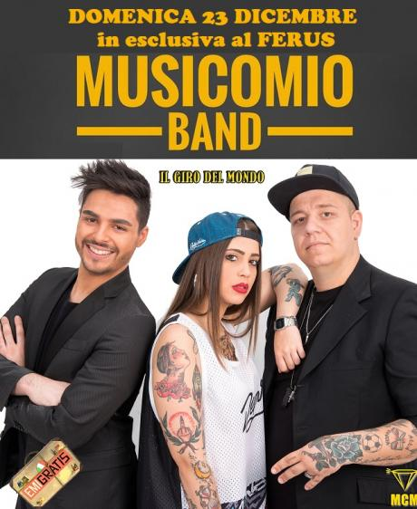 MUSICOMIO la band di EMIGRATIS e di PIO E AMEDEO in esclusiva al FERUS