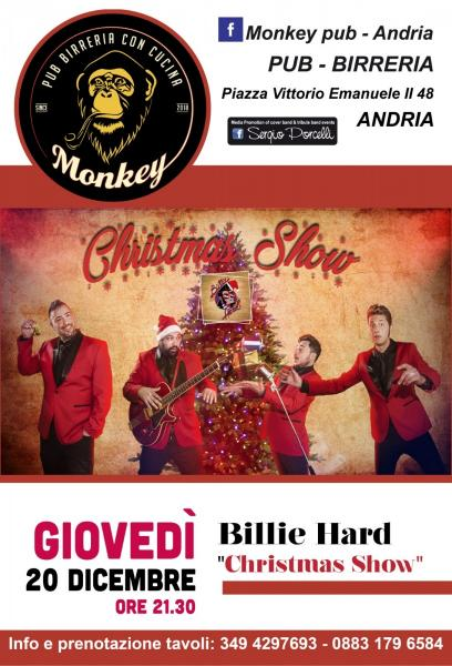 "Billie Hard ""Christmas Show"" Monkey pub Andria"