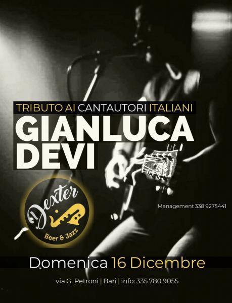 Gianluca Devi - Tributo ai Cantautori Italiani @ Dexter (Bari)