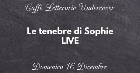 Le tenebre di Sophie LIVE