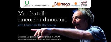 Mio fratello rincorre i dinosauri con Christian Di Domenico