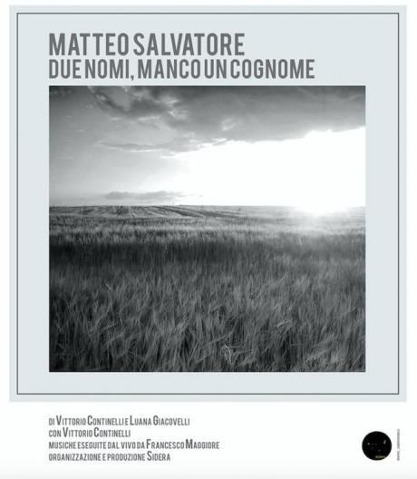 Matteo Salvatore, Due Nomi Manco un Cognome