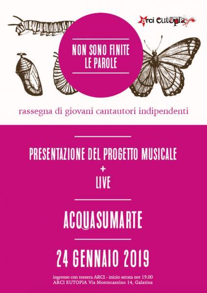 """""""Non Sono Finite Le Parole"""" - ACQUASUMARTE live At Eutopia Arci"""
