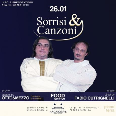 """SORRISI & CANZONI"" Cabaret, Musica, Food e Djs Sabato 26.01 Ancaranvs"