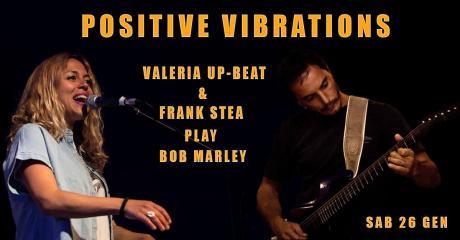 Positive Vibrations -Valeria Up Beat e Frank Stea