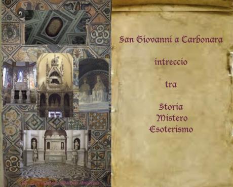 Sabato 16 febbraio 2019   Complesso Monumentale di San Giovanni a Carbonara. Intreccio tra Storia, Mistero, Esoterismo.