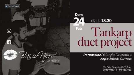 Tankarp duet project - Bacio Nero Trani