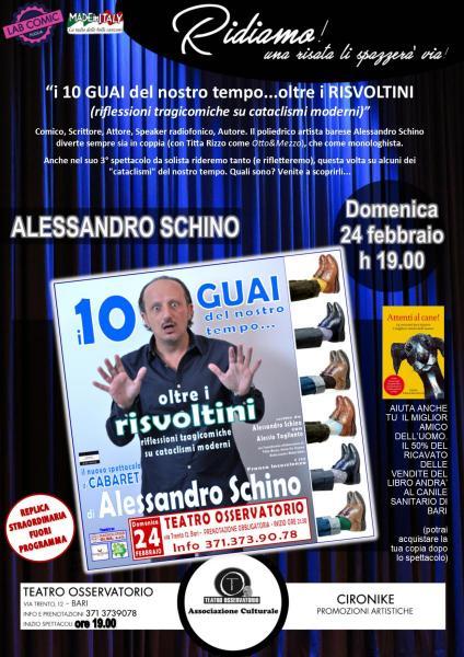 """Alessandro SCHINO in """"i 10 GUAI del nostro TEMPO... oltre i RISVOLTINI!"""" REPLICA STRAORDINARIA Domenica 24 febbraio"""