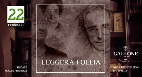 Leggera Follia live al Gallone di Tricase