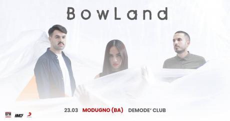 BowLand live concert - Demodè Club